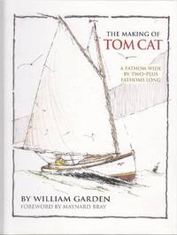 The Making of Tom Cat.  A Fathom Wide, Two-Plus Long, and Half a Fathom Deep