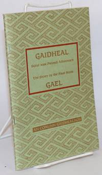 image of Gaidheal: sgeul nam priomh Albannach / Gael: the story of the first Scots