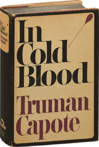 In Cold Blood: A True Account of a Multiple Murder and Its Consequences First Edition