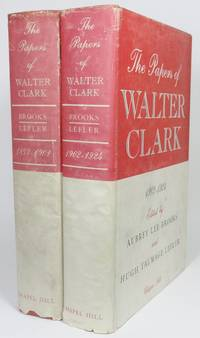 THE PAPERS OF WALTER CLARK...  Volume One, 1857-1901... Volume Two, 1902-1924.