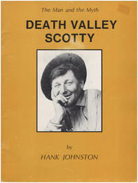 Death Valley Scotty: The Man and the Myth