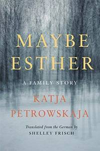 Maybe Esther: A Family Story