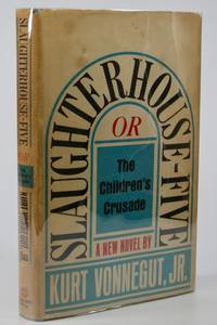 Slaughterhouse-Five; or The Children's Crusade, A Duty-Dance with Death. .