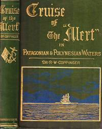 "Cruise of the ""Alert"". Four years in Patagonian, Polynesian, and Mascarene waters (1878-82)"