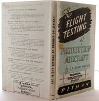 The Flight Testing of Production Aircraft by J A Crosby Warren - First  Edition - 1943 - from Books Bought and Sold (SKU: 007722)