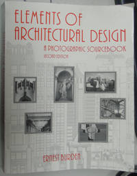 Elements of Architectural Design : A Photographic Sourcebook - 2nd Edition