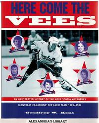 Here come the Vees: An illustrated history of the Nova Scotia Voyageurs, Montreal Canadiens'...