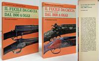 IL FUCILE DA CACCIA A PERCUSSIONE CENTRALE DAL 1800 A OGGI: VOLUME 1,  EVOLUZIONE STORICA E TECNICA (AND) VOLUME 2 , PERIODO EVOLUTIVO by  Gianoberto Lupi - First Edition - 1983-84 - from Nick Bikoff, Bookseller and Biblio.com