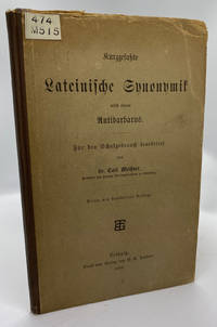 Kurzgefaßte Lateinische Synonymik nebst einem Antibarbarus by  Carl MEISSNER - First Edition (?) - 1886 - from Cleveland Book Company (SKU: 6743)
