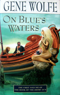 On Blue's Waters: Volume One of the Book of the Short Sun