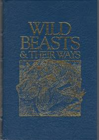 Wild Beasts & Their Ways: Reminiscences of Europe, Asia, Africa & America