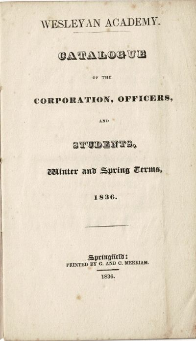 Springfield: printed by G. and C. Merriam, 1836. Pamphlet, approx 4½