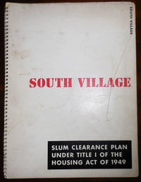 South Village Slum Clearance Plan Under Title I of the Housing Act of 1949