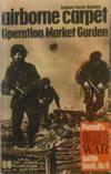 image of Airborne Carpet: Operation Market Garden: Battle Book, No 9