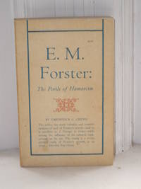 E. M. Forster : The Perils of Humanism