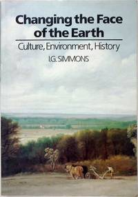 Changing the Face of the Earth: Culture, Environment, History