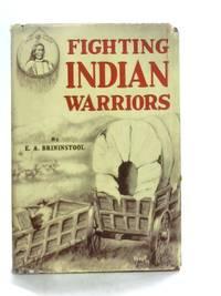 Fighting Indian Warriors - True Tales of the Wild Frontiers