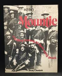 Mountie; 1873-1973; A Golden Treasury of Those Early Years