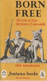 Born Free - The Story Of Elsa - The Lioness Of Two Worlds