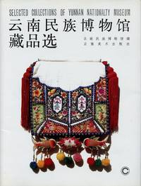 image of Selected Collections of Yunnan Nationality Museum