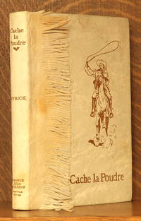 image of CACHE LA POUDRE - THE ROMANCE OF A TENDERFOOT IN THE DAYS OF CUSTER