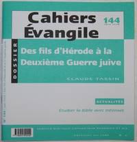Cahiers Évangile. Des fils d'Hérode à la Deuxième Guerre juive. (4 av. J.-C. - 135 apr. J.-C.)