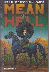 image of MEAN AS HELL.; the Life of A New Mexico Lawman