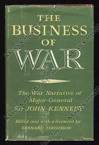 The Business of War: The War Narrative of Major-General Sir John Kennedy