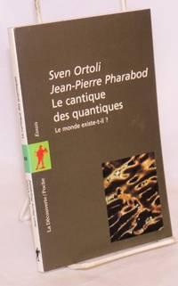 image of La Cantique De Quantiques. Le Monde Existe- t-il