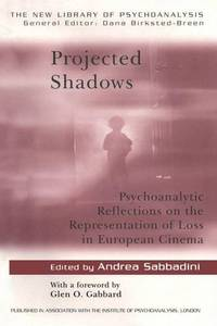Projected Shadows: Psychoanalytic Reflections on the Representation of Loss in European Cinema...