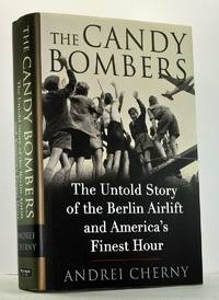 The Candy Bombers: The Untold Story of the Berlin Airlift and America's Finest Hour