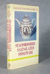 The Illustrated Guide to Staffordshire Salt-Glazed Stoneware