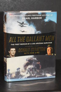 image of All the Gallant Men: An American Sailor's Firsthand Account of Pearl Harbor
