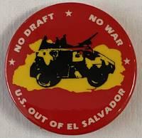 image of No draft, no war / US out of El Salvador [pinback button]