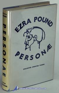 Personae: The Collected Poems of Ezra Pound
