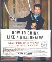 image of How to Drink Like a Billionaire: Mastering Wine with Joie de Vivre