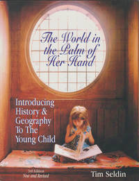 THE WORLD IN THE PALM OF HER HAND: Introducing History and Geography to the Young Child  (3rd Edition)