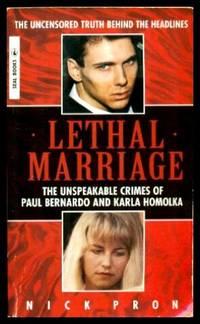 image of LETHAL MARRIAGE - The Unspeakable Crimes of Paul Bernardo and Karla Homolka