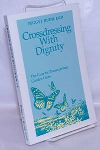 image of Crossdressing With Dignity: the case for transcending gender lines