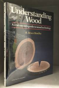 image of Understanding Wood; A Craftsman's Guide to Wood Technology