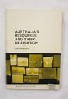 Australia's Resources and Their Utilisation