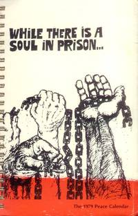 image of While There is a Soul in Prison ; Statements on the Prison Experience (The 1979 Peace Calendar and Appointment Book)