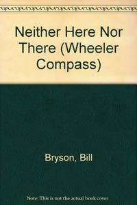 image of Neither Here Nor There: Travels in Europe (Wheeler Compass)