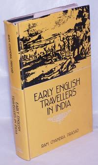 image of Early English Travellers in India; A Study in the Travel Literature of the Elizabethan and Jacobean Periods with Particular Reference to India