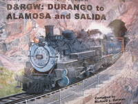D&RGW; : Durango to Alamosa and Salida