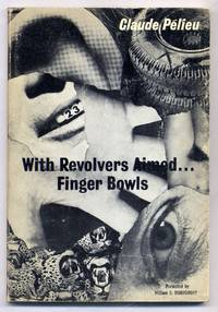 With Revolvers Aimed...Finger Bowls
