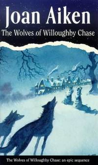 The Wolves Of Willoughby Chase Red Fox Older Fiction