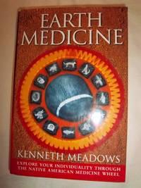 Earth Medicine: Explore Your Individuality Through the Native American Medicine Wheel
