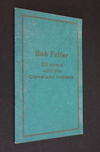 Bob Feller: 20 Years with the Cleveland Indians