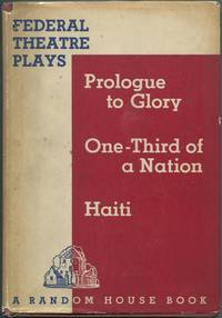 image of Federal Theatre Plays 1. Prologue to Glory 2. One-Third of a Nation 3. Haiti
